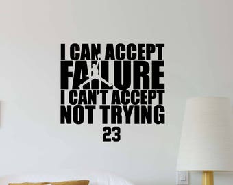 Michael Jordan Quote Wall Decal I Can Accept Failure Sport Gym Lettering  Basketball Vinyl Sticker Bedroom Part 43