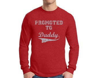 Promoted to Daddy Shirt Long Sleeve T shirt Tops New Dad Fathers Day Gift Father To Be Gift for Husband