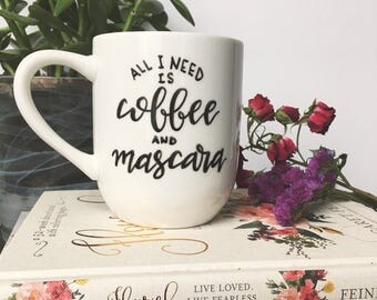 "Hand Painted Mug ""All I need is coffee and mascara"""