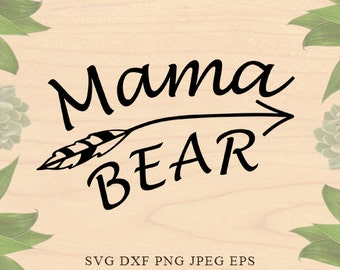 Mama Bear SVG mama Svg mother svg Mothers Day SVG Mom SVG Mama Bear Cut Files for Silhouette Studio Cricut files Cricut download Eps Dxf