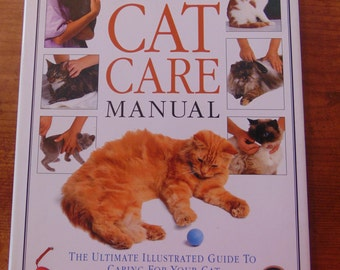 Complete Cat Care Manual   1992 Ultimate Illustrated Guide to Caring For Your Cat.. Andrew Edney  B.V.M   ASPCA