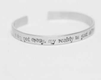 I Am Not Crazy My Reality Is Just Different To Yours / Alice in Wonderland Jewelry / Literary Jewelry / Literary Bracelet