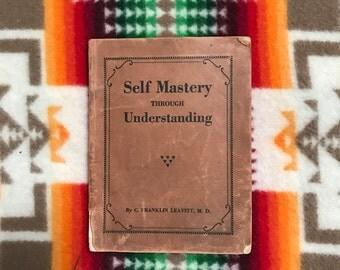 Self Mastery Through Understanding