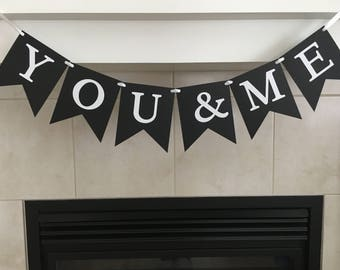You & Me Banner, Wedding Banner, Wedding Props, Table Decoration, Photo Prop, Marriage, Black and White