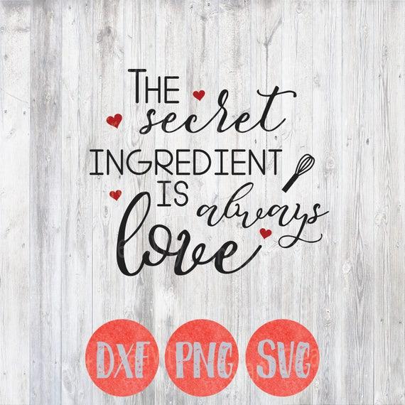 Quotes For The Kitchen: Kitchen Svg Kitchen Quotes Secret Ingredient Is Always Love