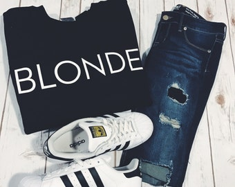 Blonde brunette Sweatshirt Unisex slogan women top cute womens jumper slogan sweatshirt funny slogan crew neck for teen funny