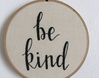 Be Kind Hand Embroidered Hoop Art