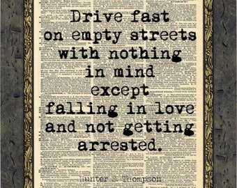 Hunter S Thompson quote artwork print. Inspirational Driving quote Vintage Print.