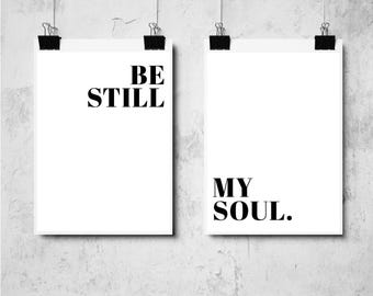 Be Still My Soul Print - Black and White - Monochrome  (A4/A3) Interiors - Romantic - Love - Typography