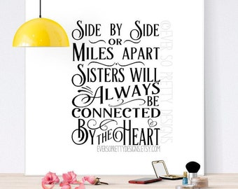 SVG file, Sisters SVG, Side by side or miles apart, sisters will always be connected by the heart, Sisters DXF, Cricut, Personalised file