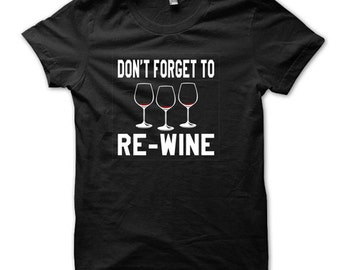 Dont froget to Re-Wine funny gift drinking ladies womens babydoll american apparel tee t-shirt