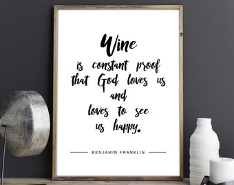 Wine is constant proof that God loves us - Poster - Printable Art - Digital Download