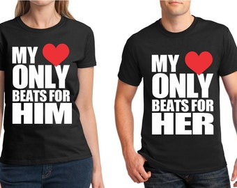 My heart only beats for Her Him Matching Couples Shirts Valentines day t shirt Gift