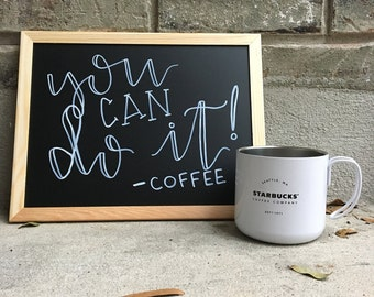 You Can Do it! Love, Coffee