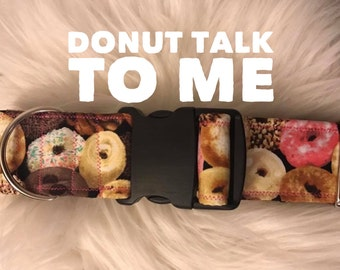 Donut-talk to me: donut dog collar, boy dog collar, girl dog collar
