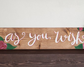 As You Wish Wood Sign