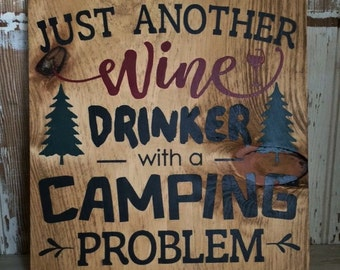 Just another wine drinker with a camping problem sign *Outdoors, Summer