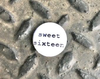 """sweet sixteen 1"""" button"""