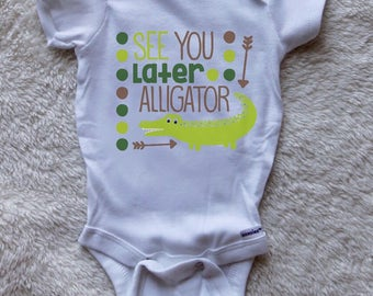 See You Later Alligator - Baby Boy Onesie - Infant Onesie - baby shower gift