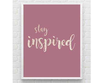 Stay Inspired Print