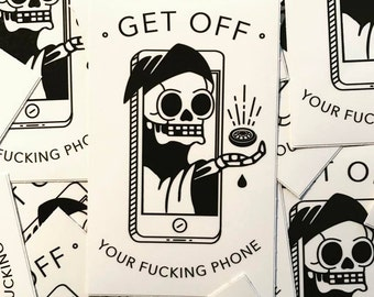 Get off your phone sticker