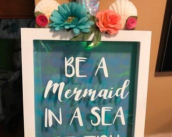 Be A MermaidnIn A Sea Of Fish - Glitter Shadow Box