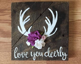 "Reclaimed barn wood sign ""love you deerly"""