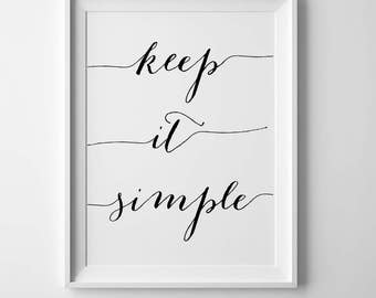 Keep It Simple Quote Wall Art, PRINTABLE, Minimalist Art, Inspirational Art, Large Poster, Home Decor, Typography Word Art