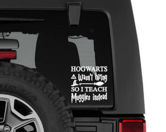 Hogwartz Decal, Teacher Decal, Harry Potter Decal, Muggles Decal, Laptop Decal, Window Decal, Car Decal, Truck Decal, Teaching, Students