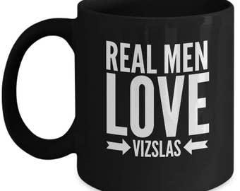 Vizsla Coffee Mug - Real Men Love Vizslas
