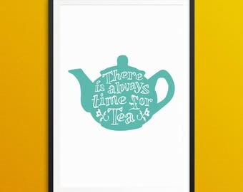 Time For Tea - Tea Print - Teapot Art - Tea Lover Gift - Printable - A3 - A4