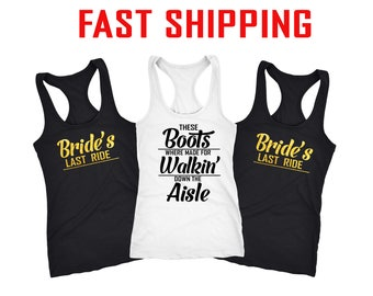 Bride last ride, Nashville bachelorette tank, these boots were made for walking down the aisle, bridesmaid tank, cowgirl bride, bridesmaid