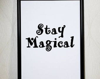 Stay Magical Quote, Instant Download, Printable Art, Quote Prints