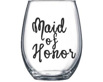 Maid of Honor Stemless Wine Glass - Wedding - Bridal Party - Wedding Party - Maid of Honor Proposal - Maid of Honor Gift Idea