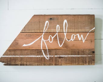 FOLLOW sign no. 2 - reclaimed fir