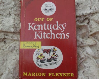 Out Of Kentucky Kitchens by Marion Flexner. Published by Bramhall House, MCMXLIX (1949).