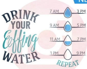Drink Your Effing Water SVG, Drink Your Water svg, Water Bottle SVG, Drink Up Svg, Drink Your Effing Water, Drink Your Effing Water SVG,