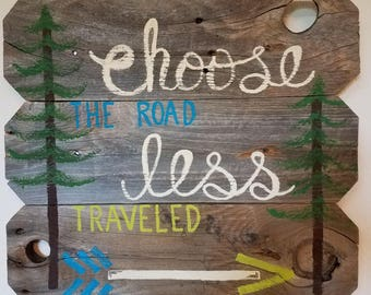 choose THE ROAD less  TRAVELED