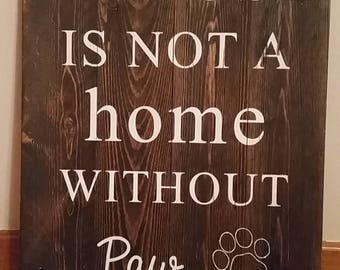 12x18 house is not a home without paw prints