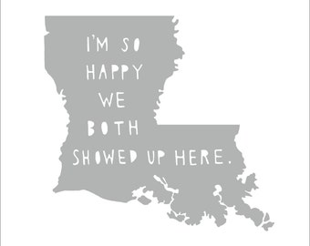 LOUISIANA |  I'm So Happy | state print | state art | state typography | love | anniversary gift for men | Christmas gift for him