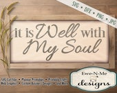 It Is Well With My Soul SVG - Christian svg - It is Well Hymn SVG cut file  - Commercial Use svg cut file -  svg, dfx, png, jpg