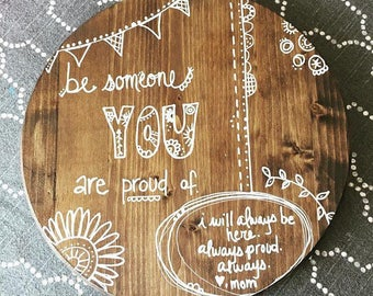Be Someone YOU are Proud of hand-painted PERSONALIZED art