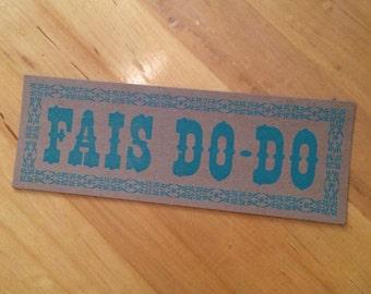 letterpress sign FAIS DO-DO poster Blue kitchen decor gifts New Orleans Louisiana French Cajun diner art print