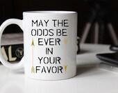 May the Odds be Ever in your Favor Coffee Mug | Ceramic Coffee Mug | Gift for Coffee Drinker | Coffee Mug Gift | Sublimation Mug