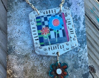 Bloom Where you are Planted necklace Recycled plastic ART print Gardening Aluminum hand cut and stamped metal work just plain Jane totall