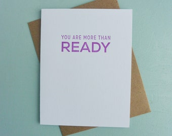 Letterpress Greeting Card - Friendship Card - Milestones - You Are More than Ready - MLS-087