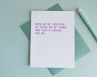 Letterpress Greeting Card - Friendship Card - Funny Together - GRE-512