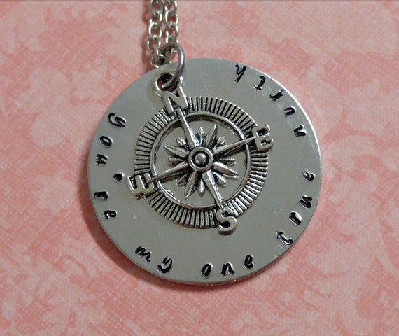 You're My One True North OR Custom Phrase Hand Stamped Necklace with Compass Charm