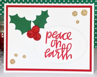 Handmade Christmas Cards, Hand Stamped Peace on Earth Christmas Card, Holiday Cards, White, Green, Gold Glitter, Holly, Sequins