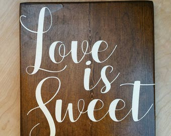 Sweets Table Sign, Love is Sweet, Candy Bar Sign, Candy Table Sign, Wedding Sign, Handpainted Sign